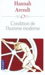 arendt et la condition de l homme moderne